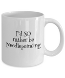 I'd SO Rather be Needlepointing Mug