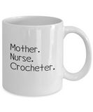 Mother-Nurse-Crocheter Mug