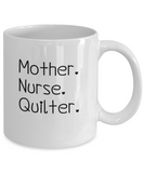 Mother-Nurse-Quilter Mug