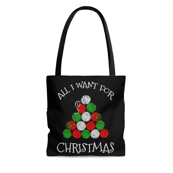 All I Want for Christmas is Yarn - Tote Bag