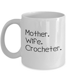 Mother-Wife-Crocheter Mug