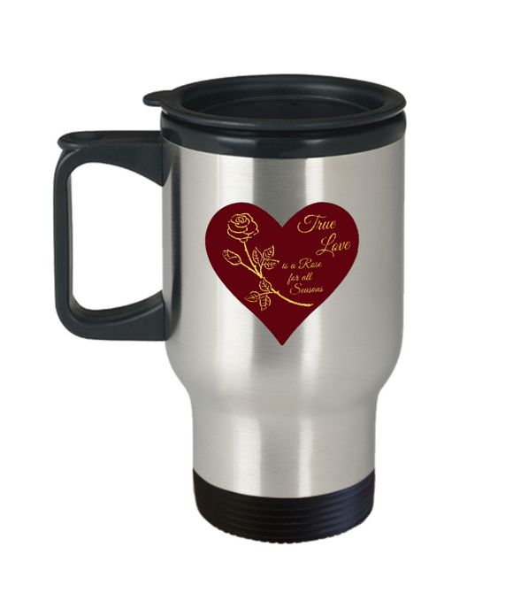 True Love is a Rose for All Seasons - Stainless Steel Insulated Travel Mug (red)