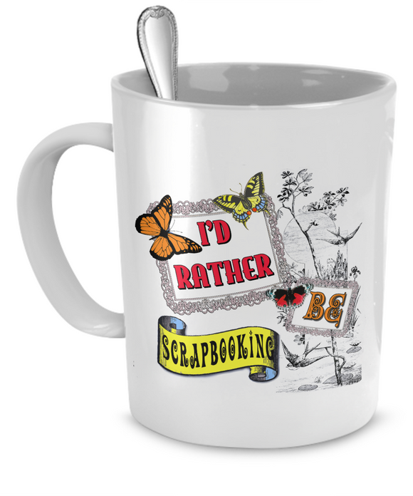 I'd Rather Be Scrapbooking Mugs (white) (11oz) - Crafter4Life - 1
