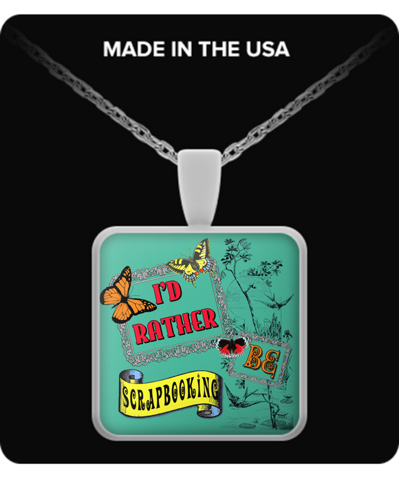 I'd Rather Be Scrapbooking Pendant (silver plated) - Crafter4Life