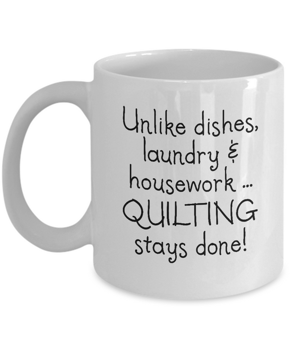 Quilting Stays Done Mug (11oz)
