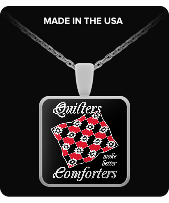 Quilters Make Better Comforters Pendant (silver plated) - Crafter4Life