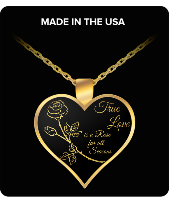 True Love is a Rose for All Seasons - Pendant