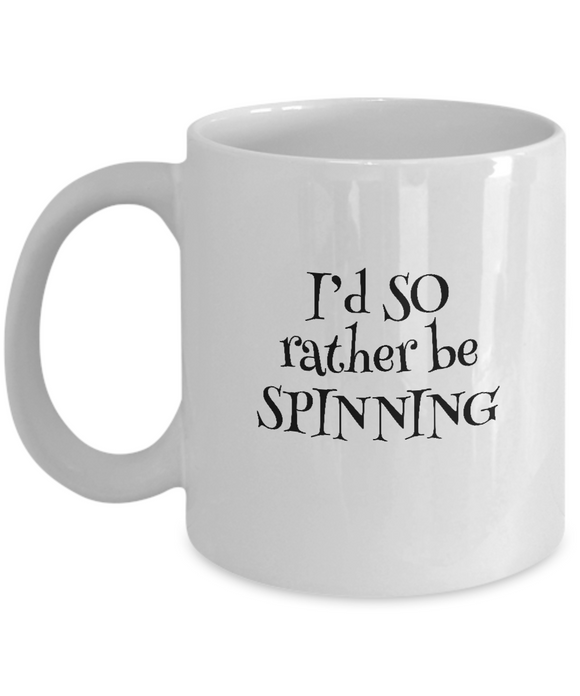 I'd SO Rather be Spinning Mug