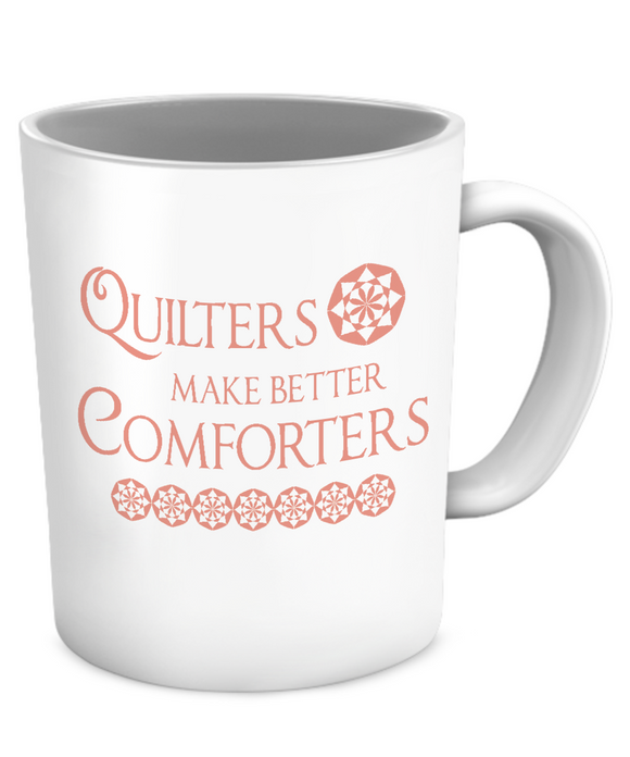 Quilters Make Better Comforters Mug (white) (11oz) - Crafter4Life