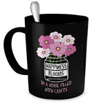 Happiness Blooms with Crafts Mugs (black) (11oz) - Crafter4Life - 1