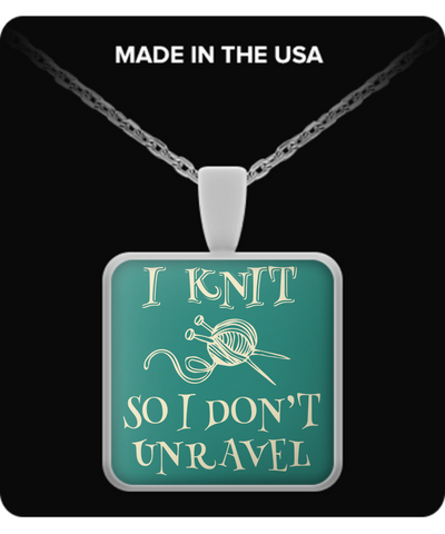 I Knit So I Don't Unravel Pendant (silver plated) - Crafter4Life
