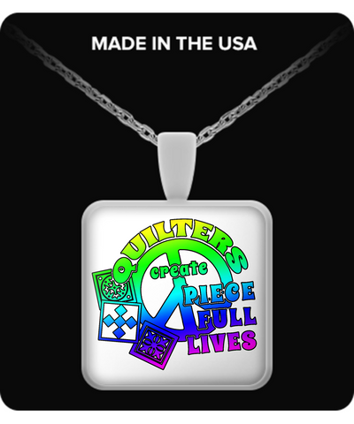 Quilters Create Piece Full Lives Pendant (silver plated) - Crafter4Life