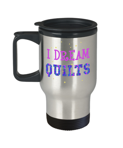 I Dream Quilts - Stainless Steel Insulated Travel Mug