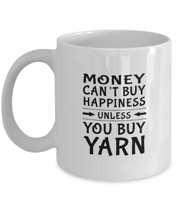 Money Can't Buy Happiness, Unless You Buy Yarn Mug