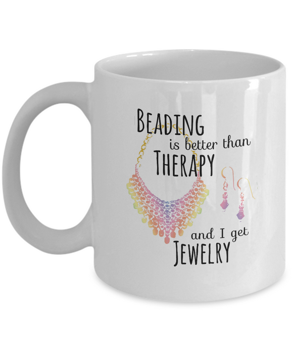 Beading is Better than Therapy Ceramic Mug (11oz)