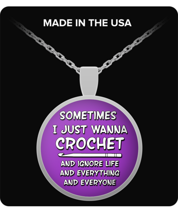I Just Wanna Crochet Pendant (silver plated)