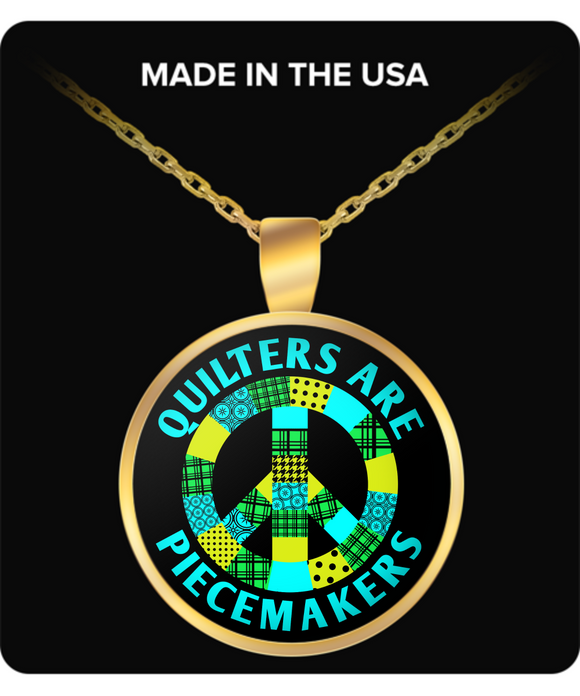 Quilters are Piecemakers Pendant (gold plated) - Crafter4Life