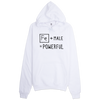 Fe + Male Unisex Hooded Sweatshirt