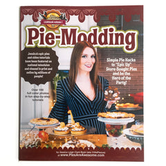 "Pie-Modding: How to ""Epic-Up"" Store Bought Pies and Be the Hero of the Party"