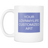 CUSTOM ART 11 oz White Mug