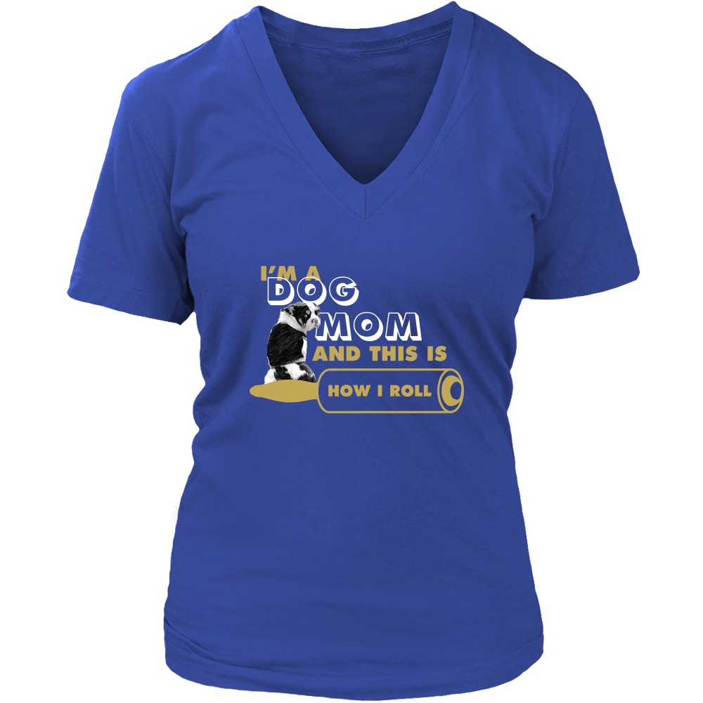 "35% OFF! ""I'm A Dog Mom & This is How I Roll"" Version 2 V-Neck T-Shirt"