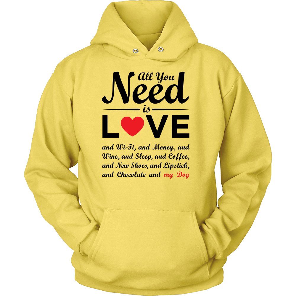 """All You Need is Love & My Dog"" - Unisex Hoodie"
