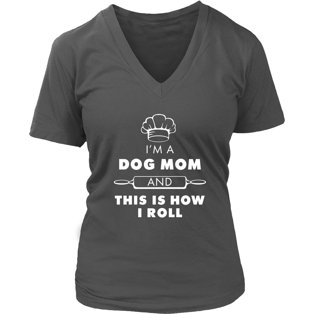 "35% OFF! ""I'm A Dog Mom & This is How I Roll"" V Neck T-Shirt"