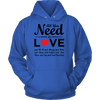 """All You Need is Love & Chocolate"" Red Heart - Unisex Hoodie"