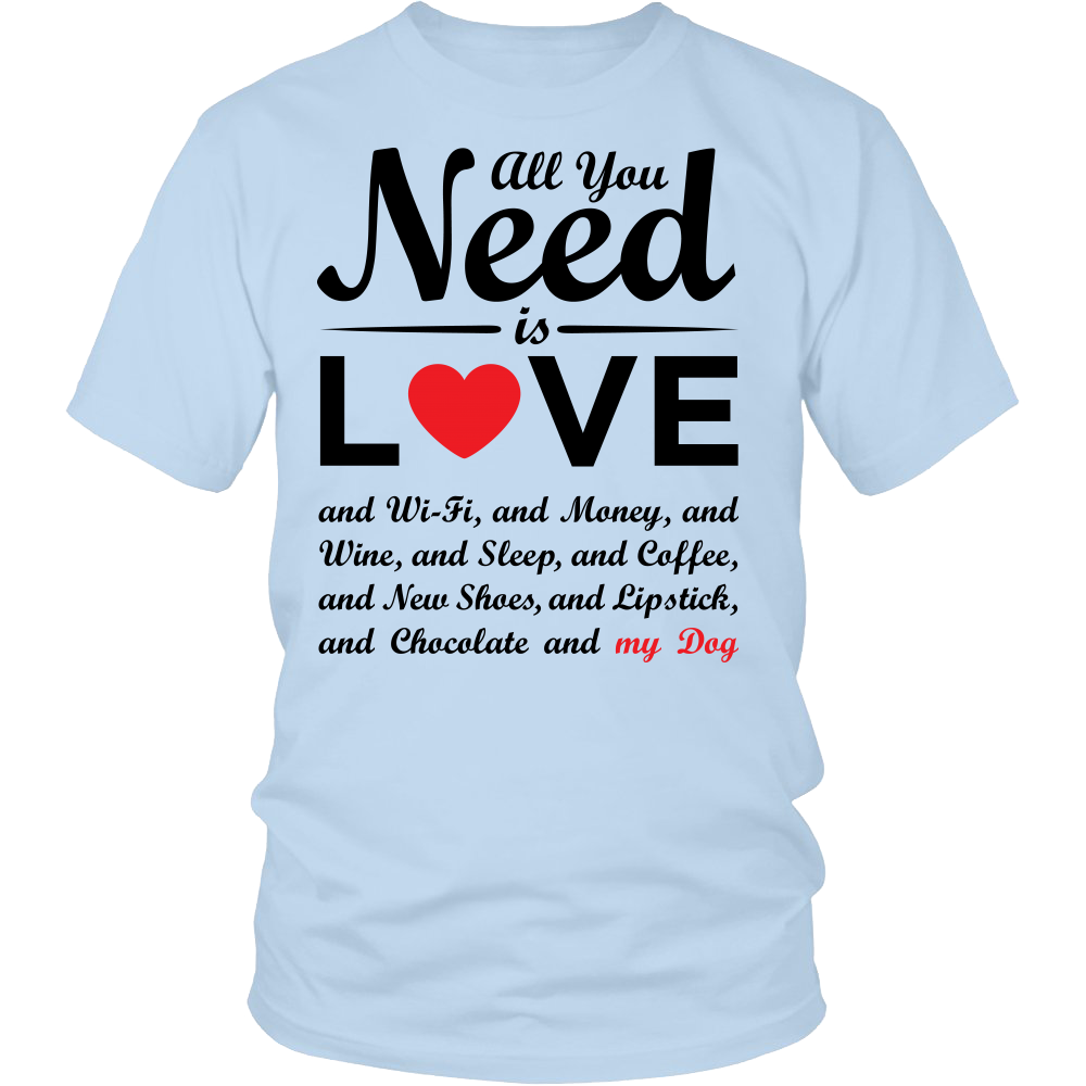 """All You Need is Love & My Dog"" - Unisex Tee, Red Heart, Blk"