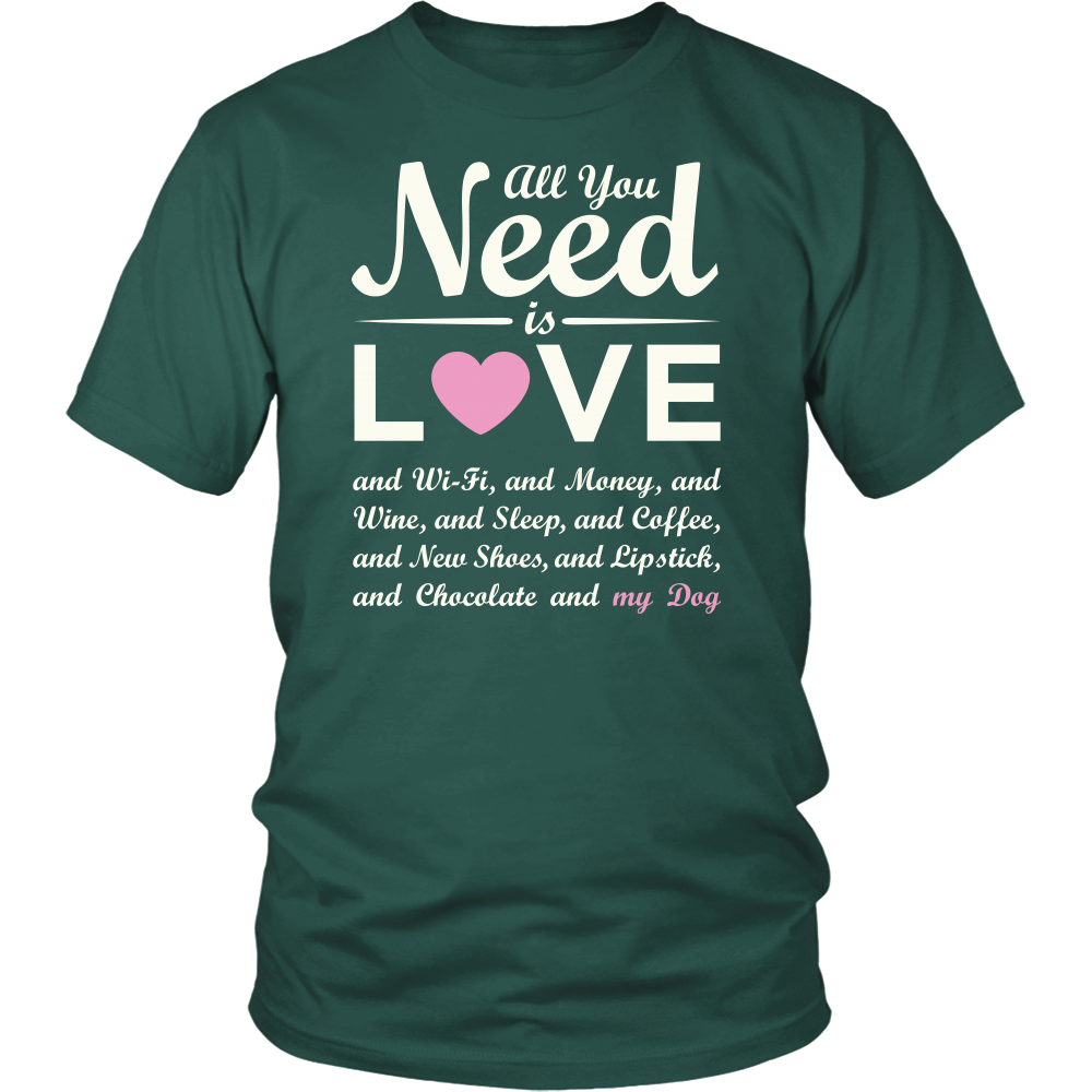 """All You Need Is Love & My Dog"" - Unisex Tee Pink Heart, Wht"