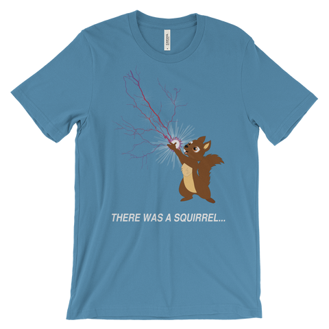 There Was A Squirrel... T-Shirt