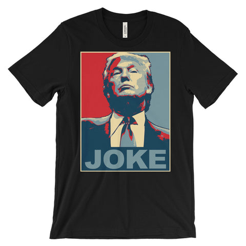 Trump Is A Joke T-Shirt