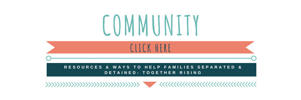 a resource by together rising to donate and help families separated and detained