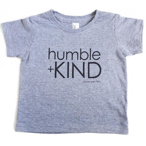 "Mama Said Tees - ""Humble + Kind""- 4T"
