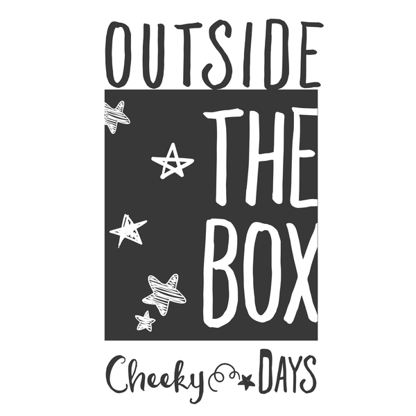 Outside The Box by Cheeky Days