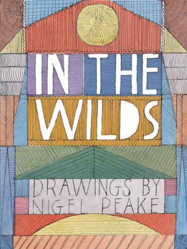 In The Wilds: Drawings By Nigel Peake