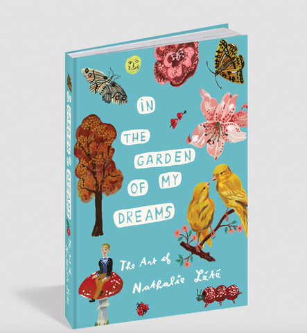 In the Garden of My Dreams: The Art of Nathalie Lété