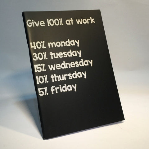 give 100% at work notebook