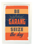 be garang seize the day poster
