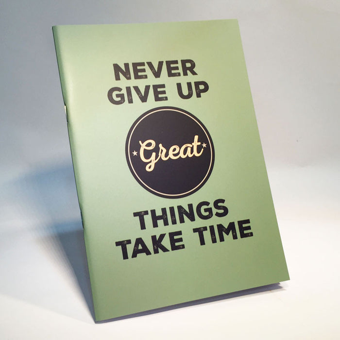 great things take time notebook