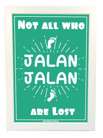 not all who jalan jalan are lost poster