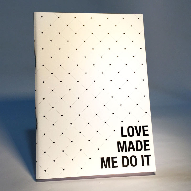 love made me do it notebook