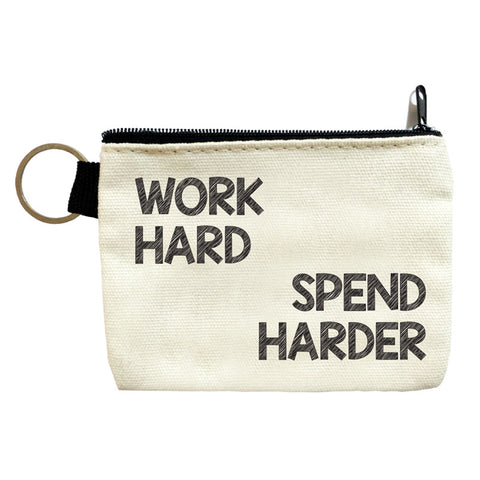 work hard spend harder coin pouch