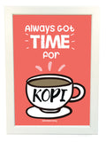 always got time for kopi poster