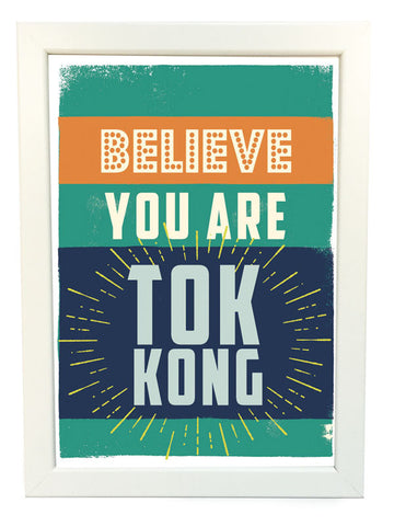 believe you are tok kong poster