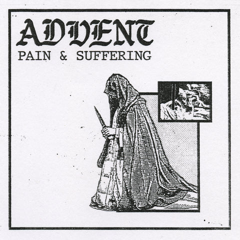 Advent - Pain & Suffering VINYL 12""