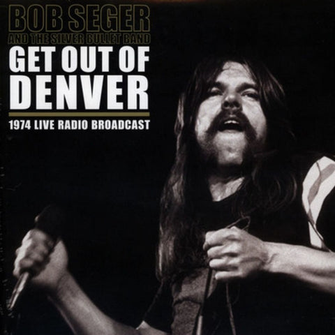Bob Seger And The Silver Bullet Band - Get Out Of Denver VINYL DOUBLE 12""