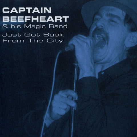 Captain Beefheart & The Magic Band - Just Got Back From The City CD