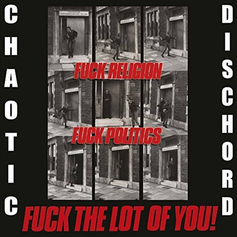 Chaotic Dischord - Fuck Religion, Fuck Politics, Fuck The Lot Of You! CD