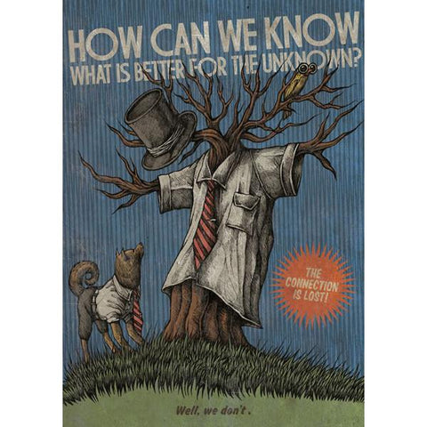 Costin Chioreanu - How Can We Know What Is Better For The Unknown? LIMITED EDITION PRINT